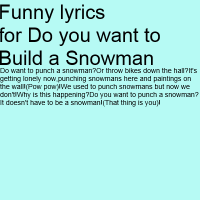 Funny Lyrics For Do You Want To Build A Snowman | Computer ...